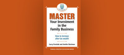 Master Your Investment in the Family Business: How to Increase After Tax Wealth